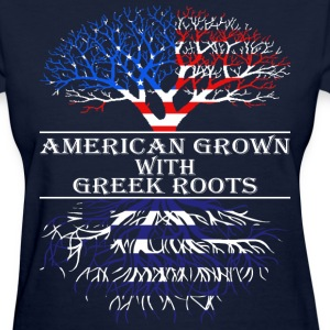 American Grown With Greek Roots - Women's T-Shirt