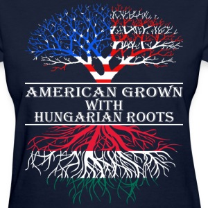 American Grown With Hungarian Roots - Women's T-Shirt