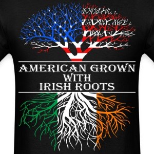 American Grown With Irish Roots - Men's T-Shirt