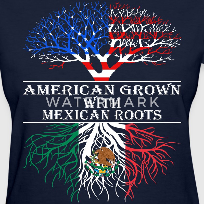 American Grown With Mexican Roots - Women's T-Shirt