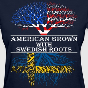 American Grown With Swedish Roots - Women's T-Shirt