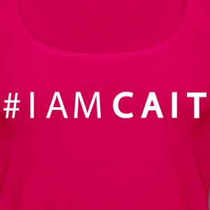 # I am Cait - Women's Premium Tank Top