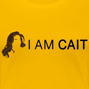 I am CAIT - Women's Premium T-Shirt