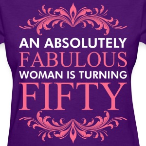An Absolutely Fabulous Woman Is Turning Fifty - Women's T-Shirt