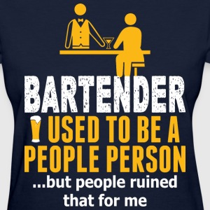 Bartender Used To Be A People Person But People - Women's T-Shirt