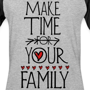 Make time for your family Men's Baseball T-Shirt - Baseball T-Shirt