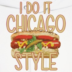 Funny Do It Chicago Style Hot Dog Hoodies