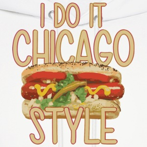 Funny Do It Chicago Style Hot Dog Hoodies - Men's Hoodie