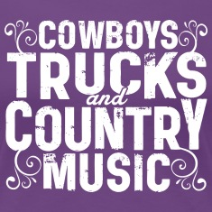 COWBOYS TRUCKS COUNTRY MUSIC