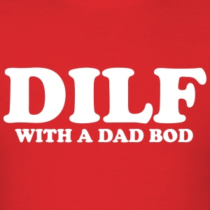 DILF With A Dad Bod T-Shirts - Men's T-Shirt