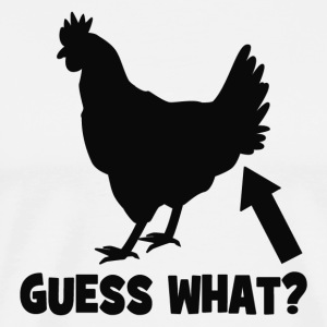 Guess What? Chicken Butt Premium T-shirt - Men's Premium T-Shirt