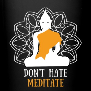 Don't hate, meditate! Mugs & Drinkware - Full Color Mug