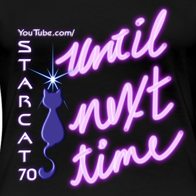 StarCat70 Until Next Time Women's T-Shirt