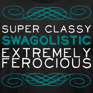 Super Classy Swagolistic Extremely Ferocious T-Shirts - Men's T-Shirt by American Apparel