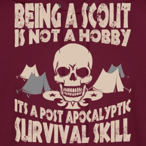 Being Scout Is Not A Hobby Its A Post Apocalyptic - Men's Hoodie
