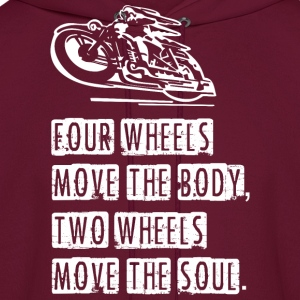 Four Wheels Move The Body Two Wheels Move The Soul - Men's Hoodie