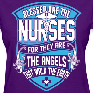 Blessed Are The Nurses For They Are The Angels - Women's T-Shirt
