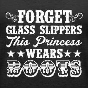 FORGET GLASS SLIPPERS, THIS PRINCESS WEARS BOOTS - Women's Premium Tank Top