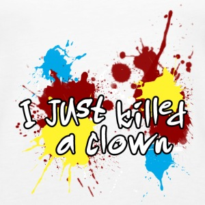 I just killed a clown Tanks - Women's Premium Tank Top