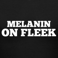 Design ~ Melanin on Fleek - V-Neck