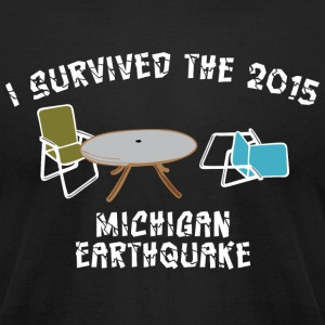 Funny I survived 2015 Michigan Earthquake T-Shirts - Men's T-Shirt by American Apparel