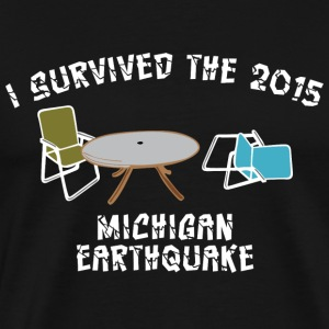 Funny I survived 2015 Michigan Earthquake T-Shirts - Men's Premium T-Shirt