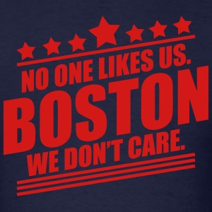 Boston No One Likes Us T-Shirts - Men's T-Shirt