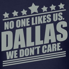 Dallas No One Likes Us T-Shirts