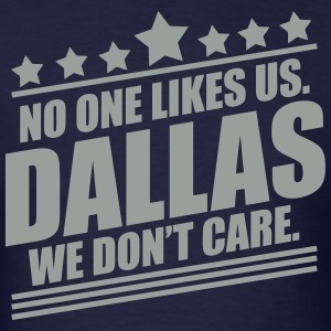 Dallas No One Likes Us T-Shirts - Men's T-Shirt