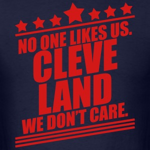 Cleveland No One Likes Us T-Shirts - Men's T-Shirt