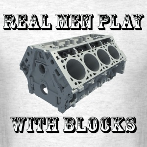 Real Men Play With Blocks - Shirt - Men's T-Shirt