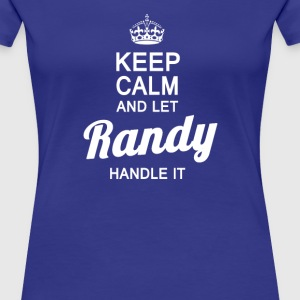 Let Randy handle it! - Women's Premium T-Shirt