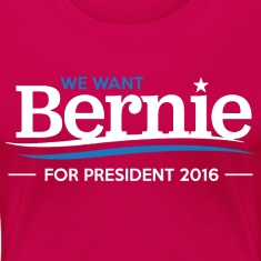 We Want Bernie For President