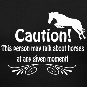 Caution! Talk about horses Women's T-Shirts - Women's V-Neck T-Shirt