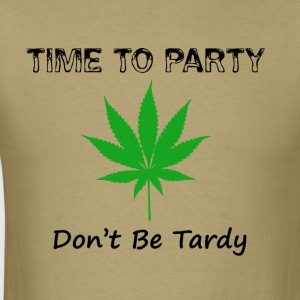 Time to Party - Don't Be Tardy  - Men's T-Shirt