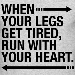 When Your Legs Are Tired, Run With Your Heart Long Sleeve Shirts - Men's Long Sleeve T-Shirt by Next Level