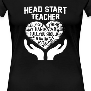 Head Start Teacher - Women's Premium T-Shirt