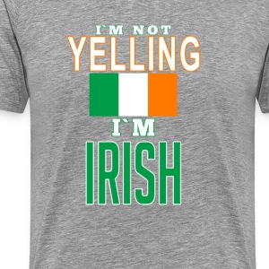 yelling Irish T-Shirts - Men's Premium T-Shirt