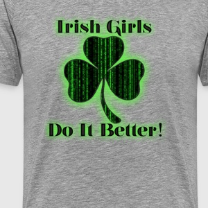Irish Girls Do it better T-Shirts - Men's Premium T-Shirt