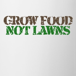 Grow food not lawns - Coffee/Tea Mug