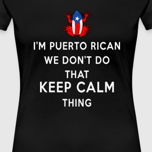 Puerto Rican we don't do Women's T-Shirts - Women's Premium T-Shirt