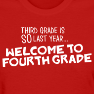 Design ~ Third Grade Is SO Last Year... Welcome to Fourth Grade | Women's