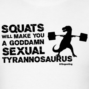 Lift Big Eat Big Sexual Tyrannosaurus T-Shirts - Men's T-Shirt