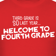 Design ~ Third Grade Is SO Last Year... Welcome to Fourth Grade | Men's