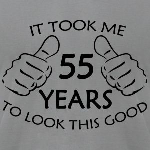 It Took Me 55 Years to Look This Good T-Shirt - Men's T-Shirt by American Apparel