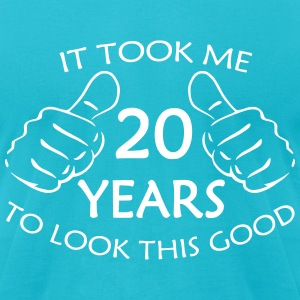 It Took Me 20 Years to Look This Good Shirt - Men's T-Shirt by American Apparel