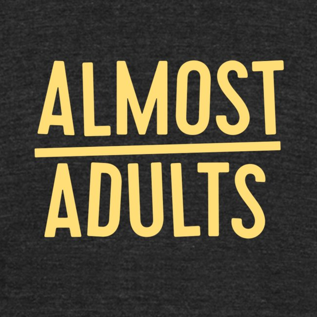 Almost Adults Shirt