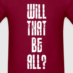 Will That Be All? T-Shirts - Men's T-Shirt