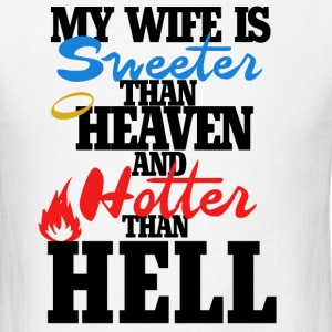 My wife is sweeter than heaven - Men's T-Shirt