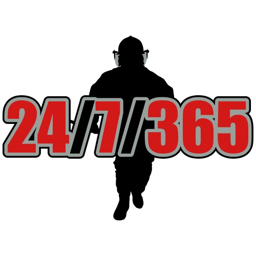 24 / 7 / 365 - fireman